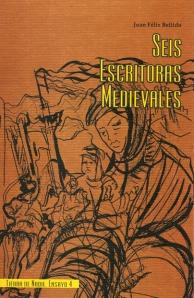 Ensayo para recuperar a seis mujeres medievales que destacaron en la cultura de su tiempo